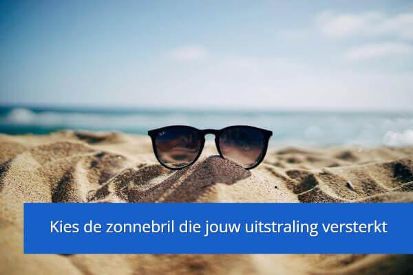 Kies de zonnebril die bij je past