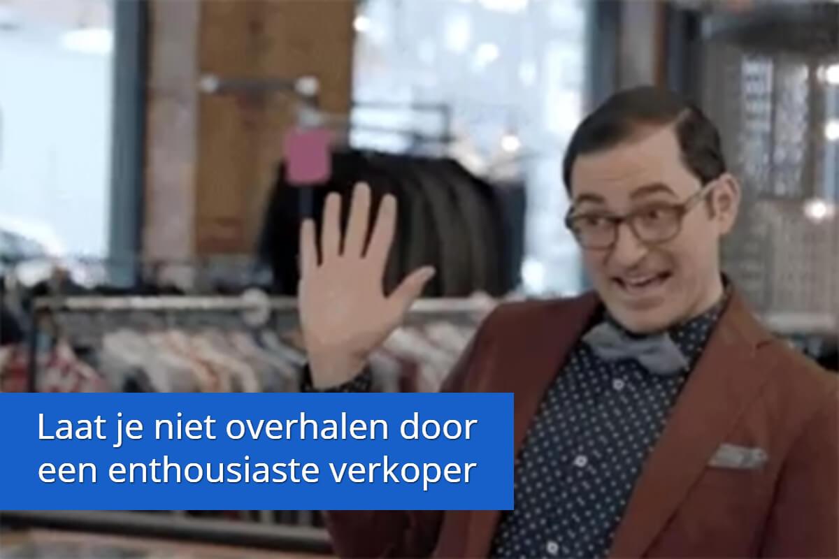 Laat je niet overhalen door een verkoper